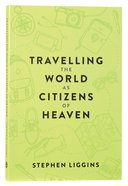 Travelling the World as Citizens of Heaven Paperback