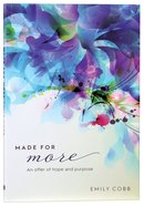 Made For More: An Offer of Hope and Purpose Paperback