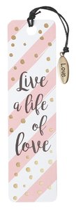 Bookmark With Tassel and Charm: Live a Life of Love (Sparkle Range)