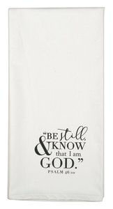 Tea Towel: Be Still and Know That I Am God, White/Black (Psalm 46:10)