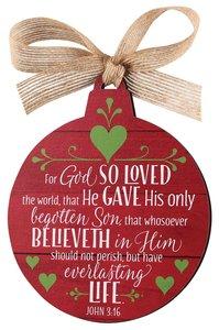 Christmas Mdf Red Barnwood Ornament: Believe, Round Shape (John 3:16)