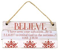 Christmas Rustic Country Ornament: Believe Red and White (Luke 2:30, 32)