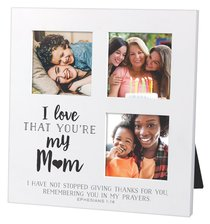 Mdf Ceramic Small Frame Collage: I Love That Youre My Mum (Eph 1:6)