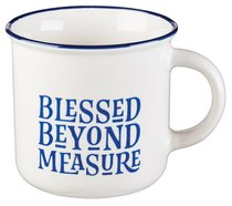 Ceramic Camp Style Mug: Blessed Beyond Measure, White/Blue