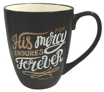 Mug: His Mercy Endures Forever, Black With Gold & White, 12Oz