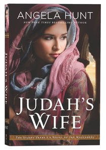 Judahs Wife - a Novel of the Maccabees (#02 in The Silent Years Series)