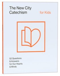 The New City Catechism For Kids (Childrens Edition)