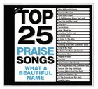 Top 25 Praise Songs: What a Beautiful Name