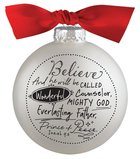 Christmas Glass Bauble Ornament Scripture Ink: Believe, Silver Solid Glass/Non Transparent/Red Ribbon Bow (Isaiah 9:6)