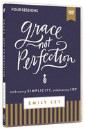 Grace, Not Perfection Video Study: Embracing Simplicity, Celebrating Joy (Dvd) DVD