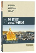 Five Views on the Extent of the Atonement (Counterpoints Series)