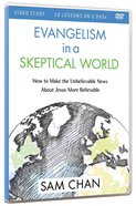Evangelism in a Skeptical World: How to Make the Unbelievable News About Jesus More B (Video Study) DVD