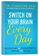Switch on Your Brain Every Day:365 Devotions For Peak Happiness, Thinking, and Health