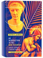 An Introduction to the New Testament: Contexts, Methods and Ministry (Full Colour Second Edition)