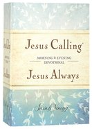 Jesus Calling/Jesus Always: Morning and Evening Devotional Hardback