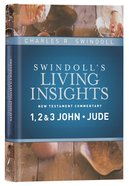 Insights on 1,2&3 John, Jude (#14 in Swindoll's Living Insights New Testament Commentary Series)