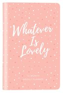 2019 16-Month-Weekly Diary/Planner: Whatever is Lovely Elastic Closure (Pink/white Dots)