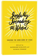 Joyfully Spreading the Word: Sharing the Good News of Jesus Paperback