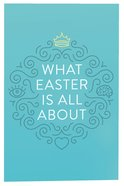 What Easter is All About ESV (Pack Of 25) Booklet