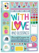 With Love and Blessings: Includes Press-Out Gift Tags, Stickers, Cards and Decorative Paper