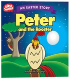 Easter Story: Peter and the Rooster (Lost Sheep Series)