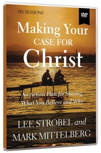 Making Your Case For Christ: Equipping You to Share Your Faith (Video Study)