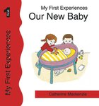 Our New Baby (My First Experiences Series) Paperback