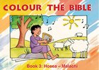 Hosea - Malachi (#03 in Colour The Bible Series) Paperback