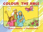 Romans - Thessalonians (#05 in Colour The Bible Series) Paperback