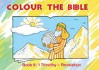 Timothy - Revelation (#06 in Colour The Bible Series) Paperback