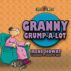 Granny Grump-A-Lot (Little Lots Series) Paperback