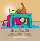 The Lost Coin (Stories Jesus Told Series) Board Book