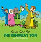 The Runaway Son (Stories Jesus Told Series) Board Book