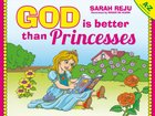 God is Better Than Princesses Hardback
