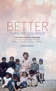 Better Than We Dreamed: The Story of Elaine Townsend Paperback