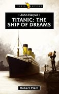 John Harper - Titanic: The Ship of Dreams (Trail Blazers Series) Paperback