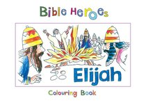 Elijah (Bible Heroes Coloring Book Series)