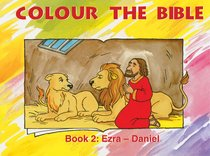 Ezra - Daniel (#02 in Colour The Bible Series)