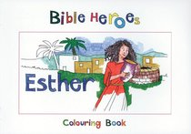 Esther (Bible Heroes Coloring Book Series)