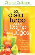 Turbo Dieta De La Dama De Los Jugos, La (The Juice Lady's Turbo Diet) Paperback