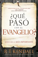 Qu Pas Con El Evangelio?: Descubra La Verdad (Whatever Happened To The Gospel?) Paperback