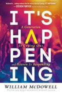 It's Happening: A Generation is Crying Out and Heaven is Responding Paperback