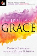 The Truth About Grace: Spirit-Empowered Perspectives Paperback
