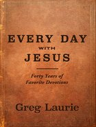 Every Day With Jesus: Forty Years of Favorite Devotions Hardback