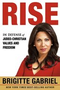 Rise: In Defense of Judeo-Christian Values and Freedom Hardback