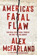 America's Fatal Flaw: The Real Cultural Threat No One Talks About Paperback