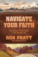 Navigate Your Faith: A Christian's Field Guide to Not Getting Lost Paperback