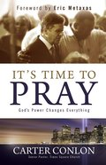 It's Time to Pray: God's Power Changes Everything Hardback