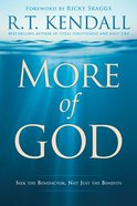 More of God: Seek the Benefactor, Not Just the Benefits Paperback