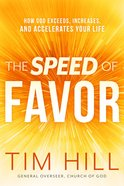 The Speed of Favor: How God Exceeds, Increases, and Accelerates Your Life Paperback